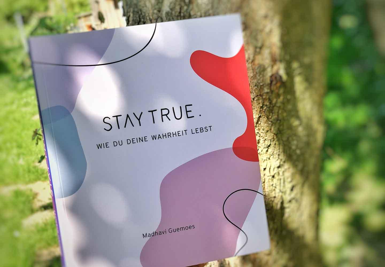 Stay True das neue Buch von Madhavi Guemoes